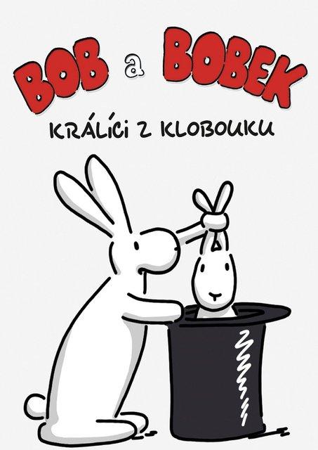Bob a Bobek, králíci z klobouku - Co, kdy, kde - Volný čas - Město Bohumín
