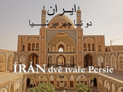 Zobrazit detail akce: ÍRÁN - Dvě tváře Persie